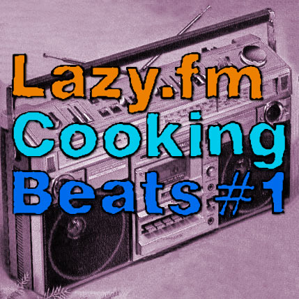 Lazy.fm Cooking Beats #1