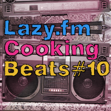 Lazy.fm Cooking Beats #10