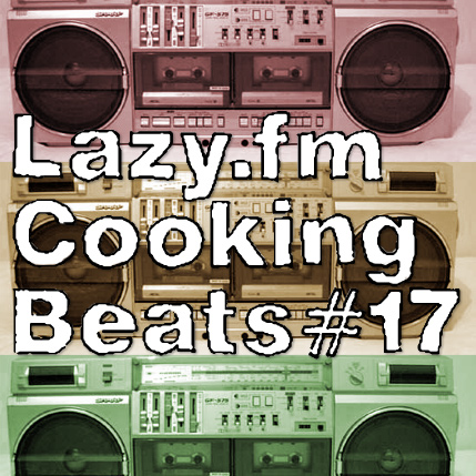 Lazy.fm Cooking Beats #17