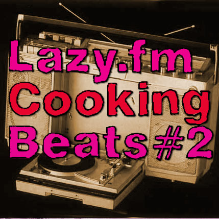 Lazy.fm Cooking Beats #2