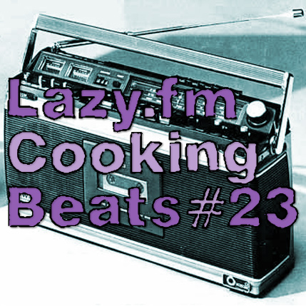 Lazy.fm Cooking Beats #23