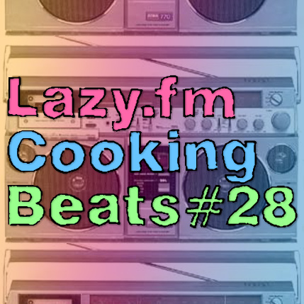 Lazy.fm Cooking Beats #28