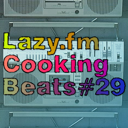 Lazy.fm Cooking Beats #29