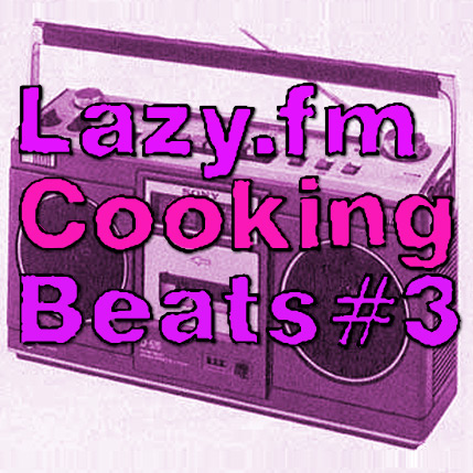 Lazy.fm Cooking Beats #3