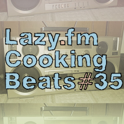Lazy.fm Cooking Beats #35