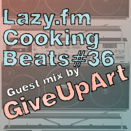 Lazy.fm Cooking Beats #36