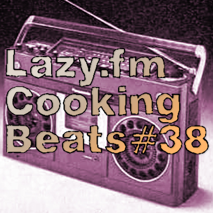 Lazy.fm Cooking Beats #38
