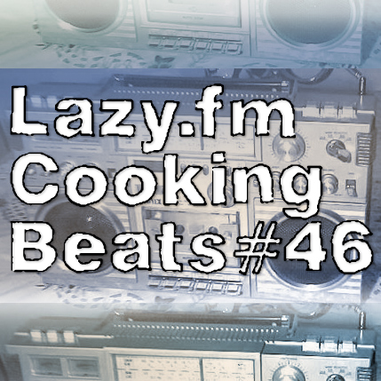 Lazy.fm Cooking Beats #46