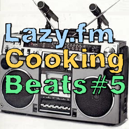 Lazy.fm Cooking Beats #5