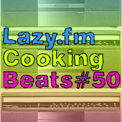 Lazy.fm Cooking Beats #50