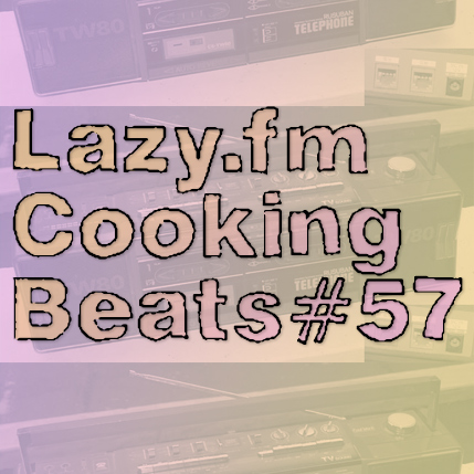 Lazy.fm Cooking Beats #57