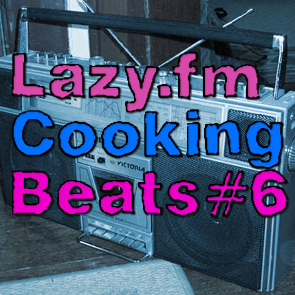 Lazy.fm Cooking Beats #6