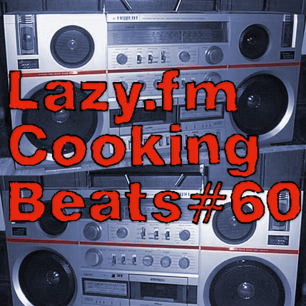 Lazy.fm Cooking Beats #60