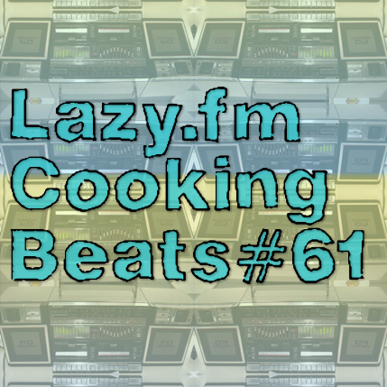 Lazy.fm Cooking Beats #61