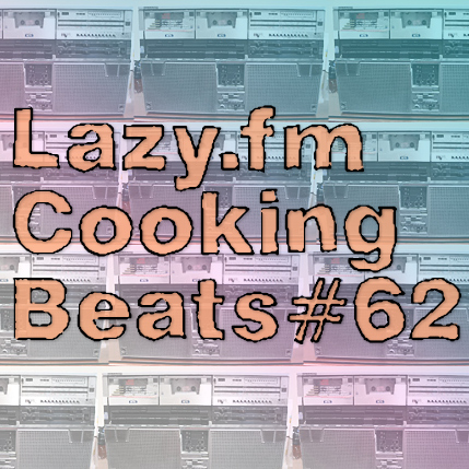 Lazy.fm Cooking Beats #62