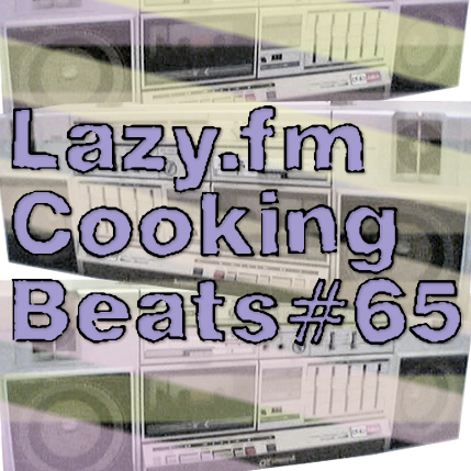Lazy.fm Cooking Beats #65