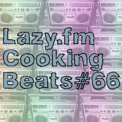 Lazy.fm Cooking Beats #66