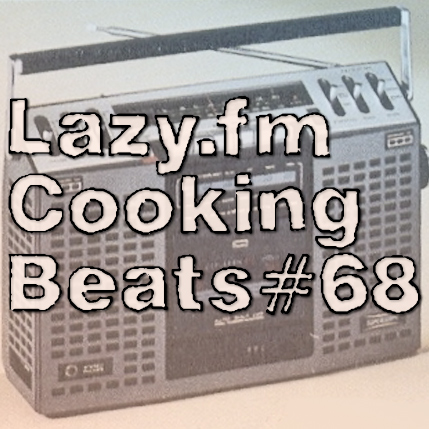 Lazy.fm Cooking Beats #68