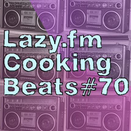 Lazy.fm Cooking Beats #70