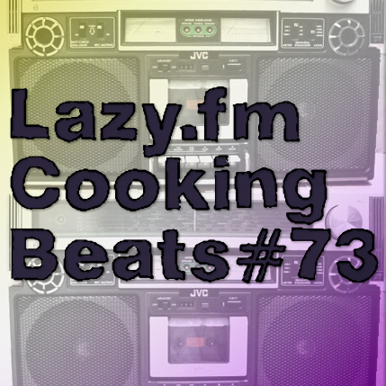 Lazy.fm Cooking Beats #73
