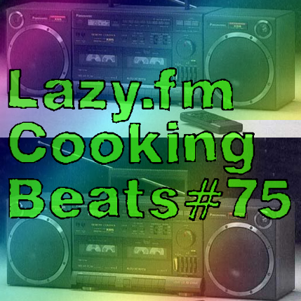 Lazy.fm Cooking Beats #75