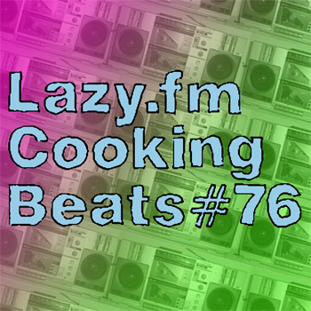 Lazy.fm Cooking Beats #76