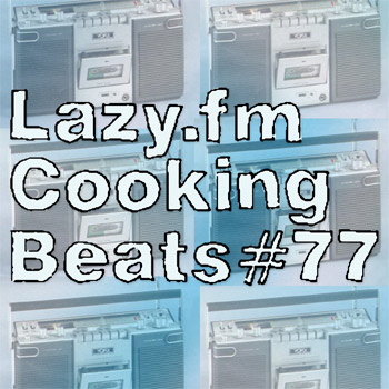 Lazy.fm Cooking Beats #77