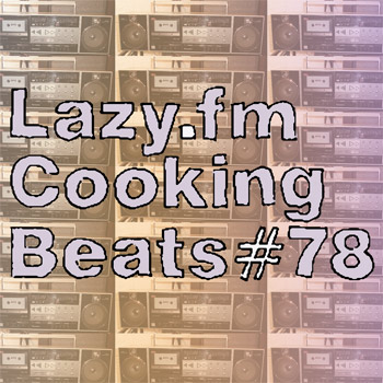 Lazy.fm Cooking Beats #78