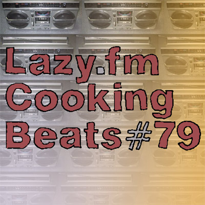 Lazy.fm Cooking Beats #79