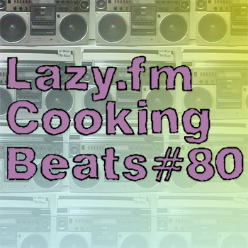 Lazy.fm Cooking Beats #80