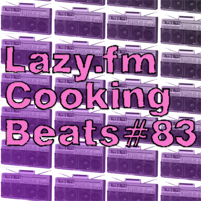 Lazy.fm Cooking Beats #83