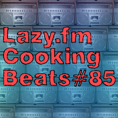 Lazy.fm Cooking Beats #85