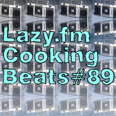 Lazy.fm Cooking Beats #89