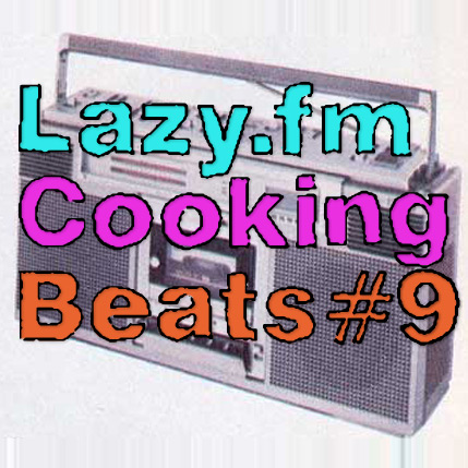 Lazy.fm Cooking Beats #9