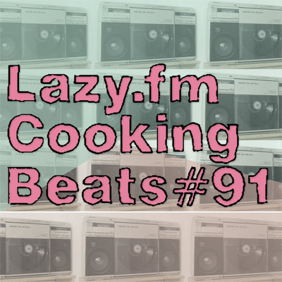 Lazy.fm Cooking Beats #91